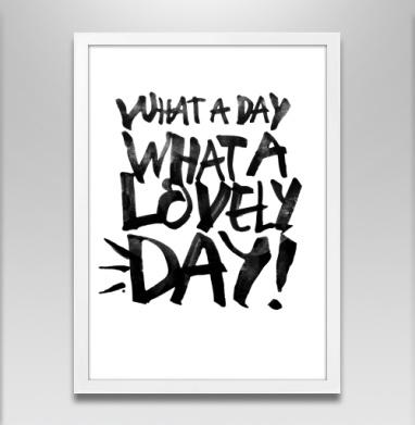 Прекрасный день - Постер в белой раме, english