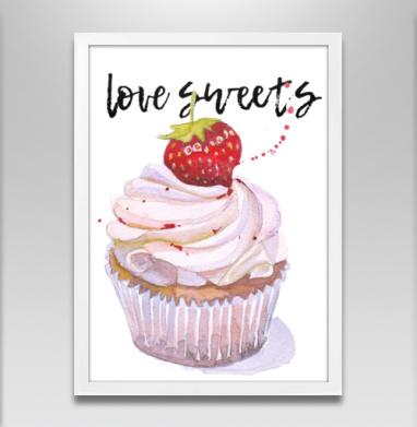 Люблю сладенькое - Постеры, сладости, Популярные