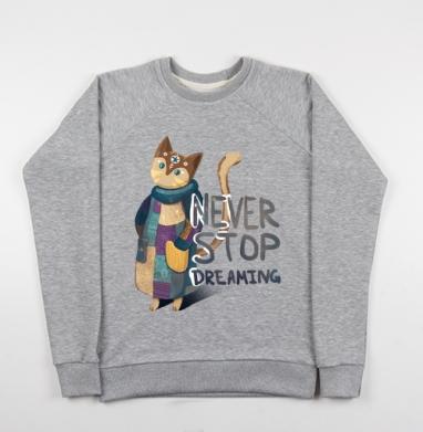 Никогда не переставай мечтать - Купить детские свитшоты с кошками в Москве, цена детских свитшотов с кошками  с прикольными принтами - магазин дизайнерской одежды MaryJane