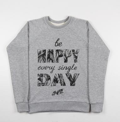 Be happy every single day - Купить детские свитшоты с йогой в Москве, цена детских свитшотов с йогой  с прикольными принтами - магазин дизайнерской одежды MaryJane