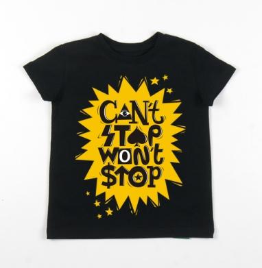 Детская футболка черная хлопок с лайкрой 140гр - Can't stop won't stop
