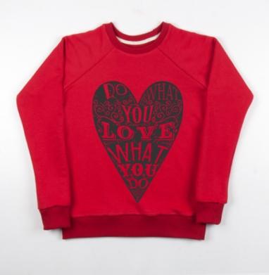 Cвитшот женский красный 240гр, тонкий - Делай что любишь и люби то, что делаешь